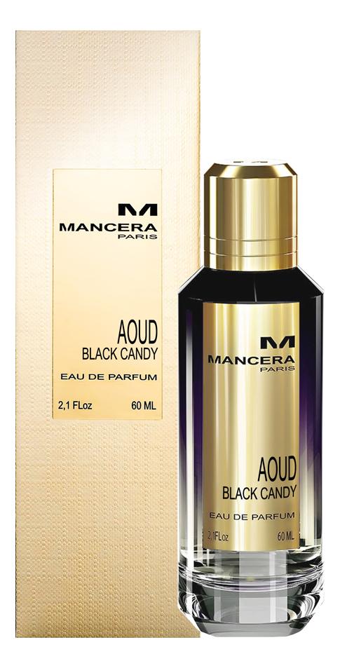 Mancera Aoud Black Candy: парфюмерная вода 60мл mancera holidays парфюмерная вода 60мл