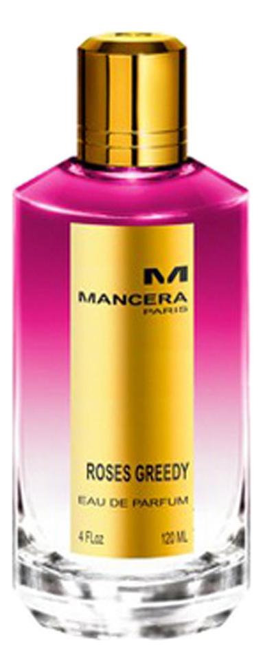 Mancera Roses Greedy: парфюмерная вода 60мл парфюмерная вода mancera mancera ma163luurm10