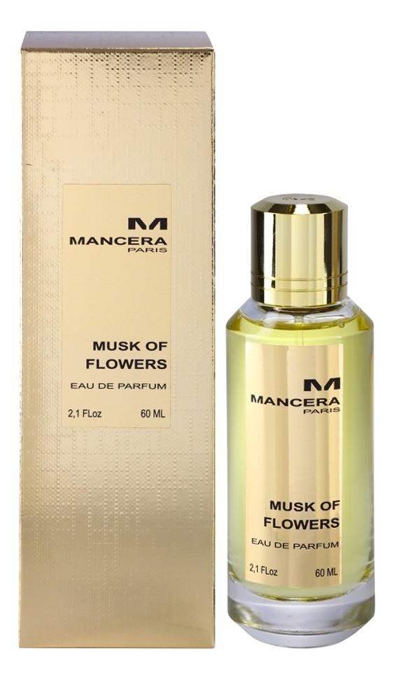 Mancera Musk Of Flowers: парфюмерная вода 60мл mancera holidays парфюмерная вода 60мл