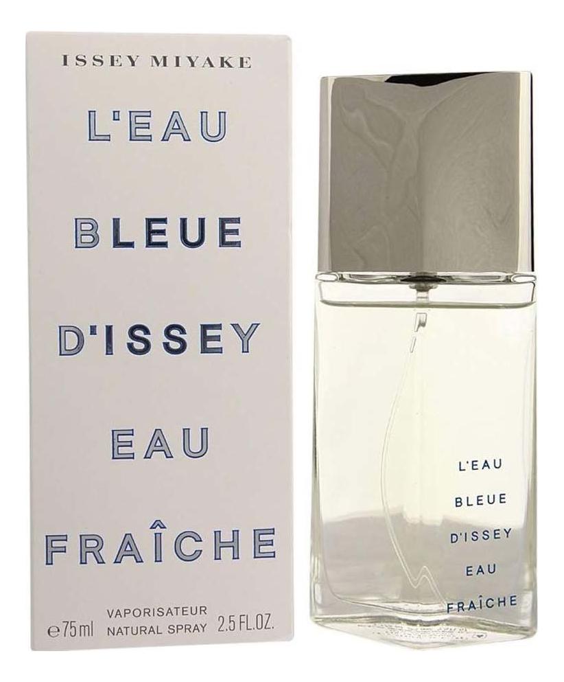 Issey Miyake L'Eau Bleue D'Issey Eau Fraiche pour homme: туалетная вода 75мл issey miyake l eau d issey pour homme summer edition eau de toilette