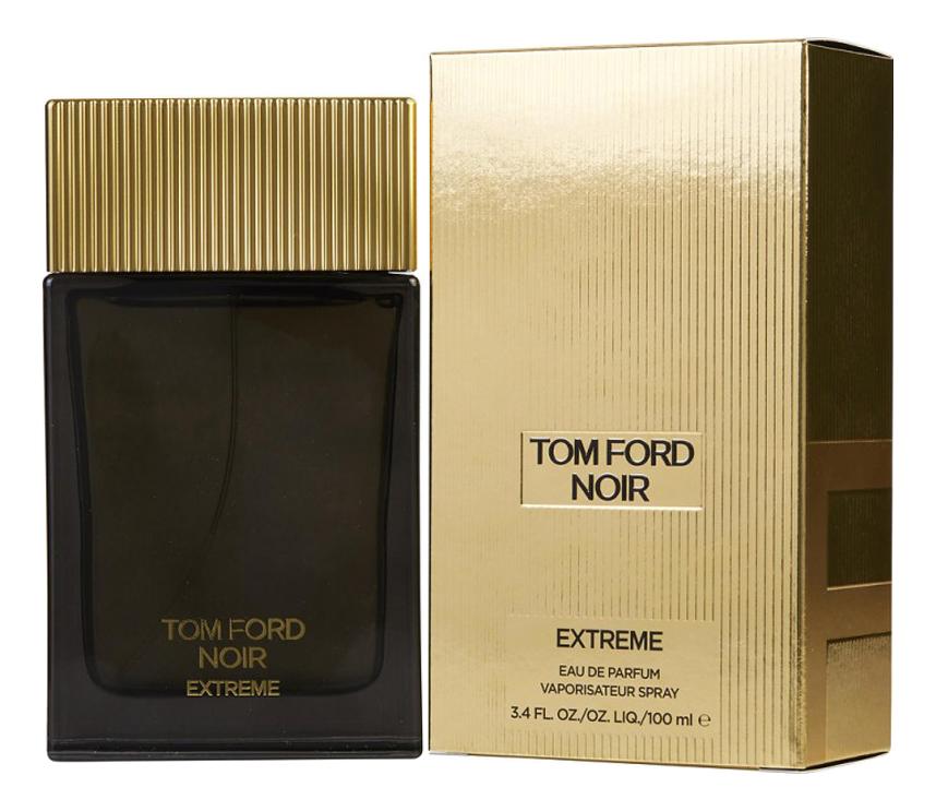 Tom Ford Noir Extreme: парфюмерная вода 100мл tom ford tom ford noir extreme парфюмерная вода