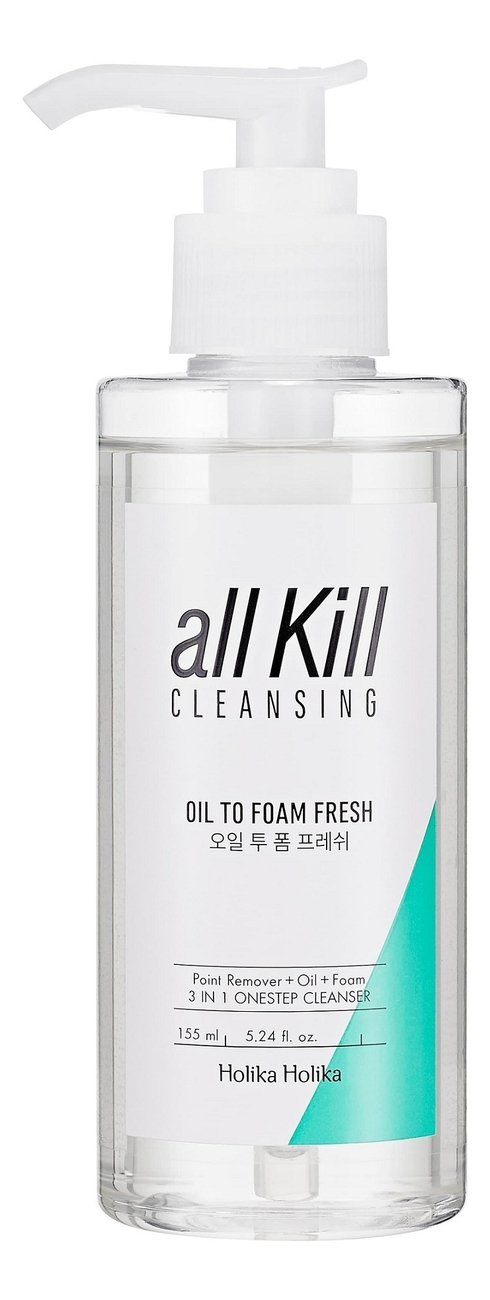 Освежающее гидрофильное масло для снятия макияжа All Kill Cleansing Oil To Foam Fresh 155мл недорого