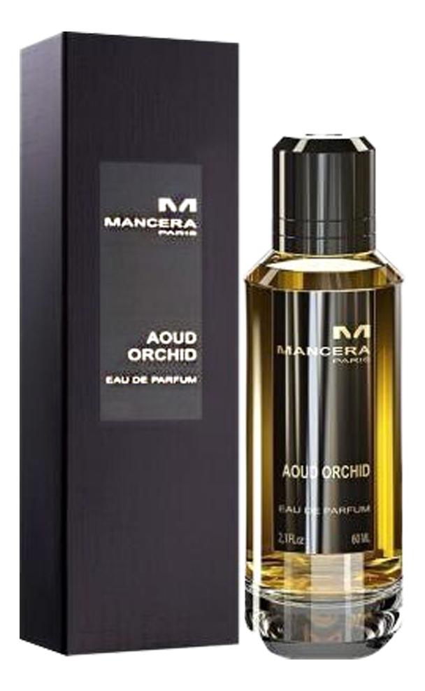 Aoud Orchid: парфюмерная вода 60мл, Mancera  - Купить