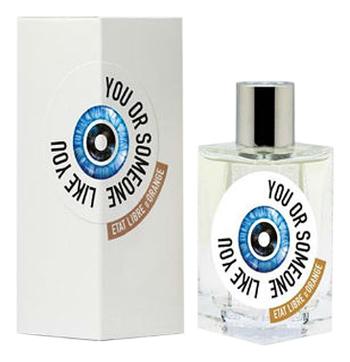 Etat Libre D`Orange You Or Someone Like You : парфюмерная вода 100мл etat libre d orange you or someone like you парфюмерная вода 30мл