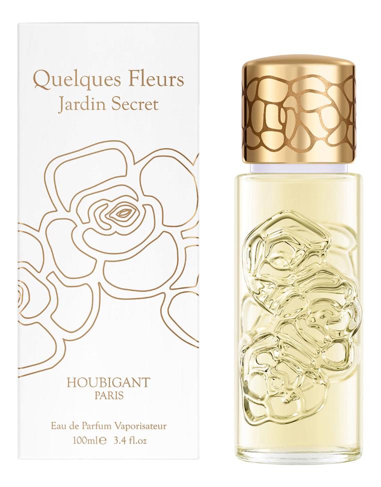 Houbigant Quelques Fleurs Jardin Secret : парфюмерная вода 100мл