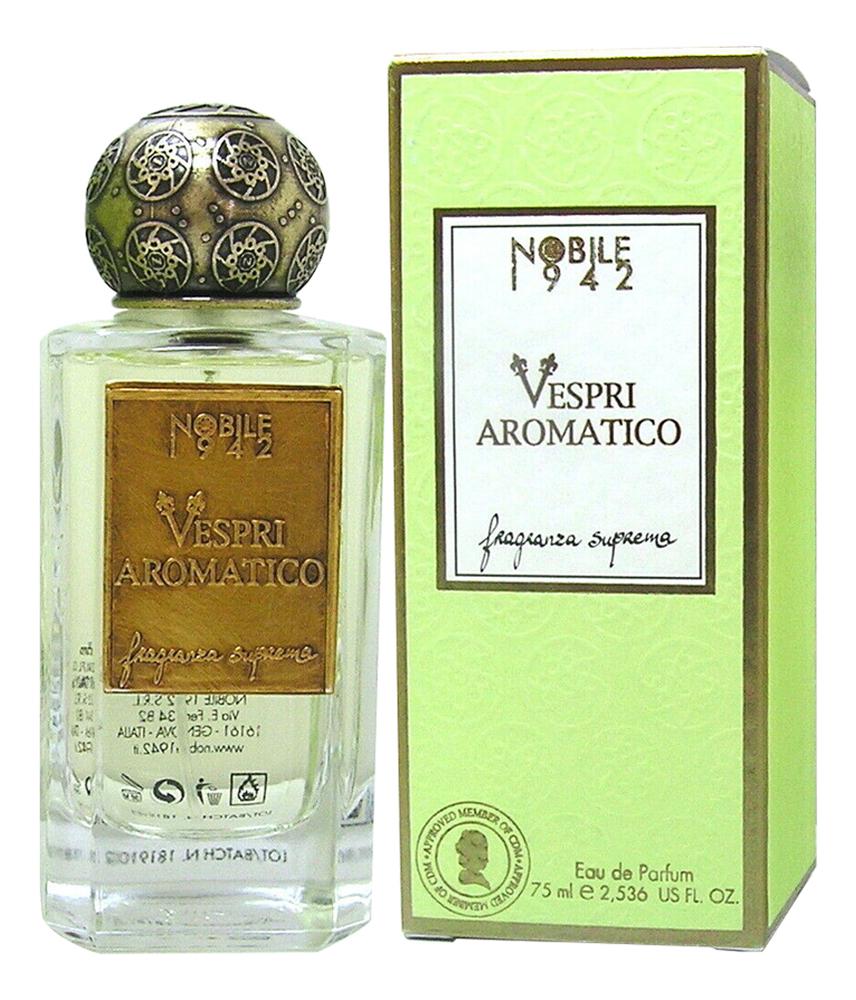 Купить Nobile 1942 Vespri Aromatico: парфюмерная вода 75мл