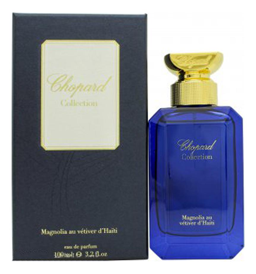 Купить Chopard Magnolia Au Vetiver Du Haiti: парфюмерная вода 100мл