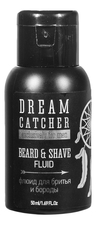 Dream Catcher Флюид для бритья и бороды Beard & Shave Fluid 50мл