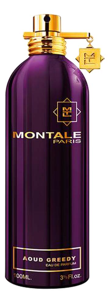 Montale Aoud Greedy : парфюмерная вода 100мл тестер