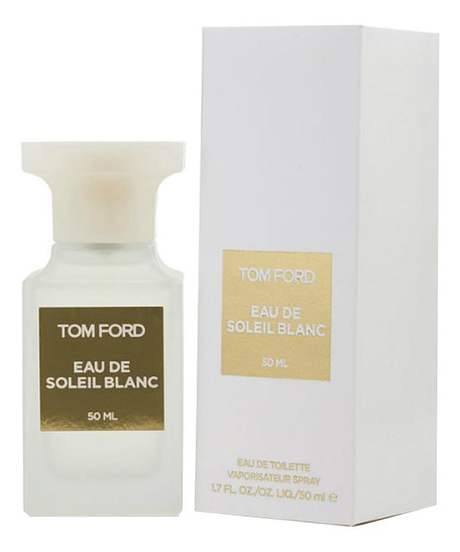 Купить Eau De Soleil Blanc: туалетная вода 50мл, Tom Ford