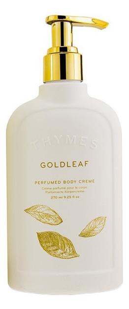 Крем для тела Goldleaf Perfumed Body Creme: Крем 270мл, Крем для тела Goldleaf Body Cream, Thymes  - Купить