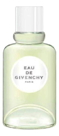 Givenchy Eau De Givenchy 2018: туалетная вода 100мл тестер givenchy eau torride туалетная вода 100мл