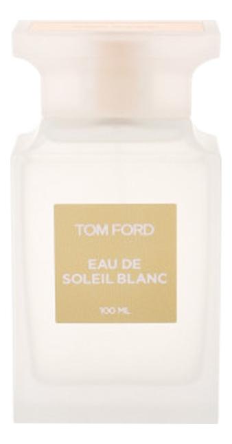 Tom Ford Eau De Soleil Blanc: туалетная вода 100мл тестер
