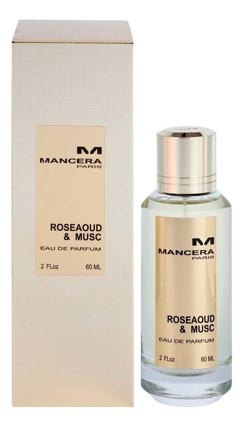 Mancera Rose Aoud & Musc: парфюмерная вода 60мл