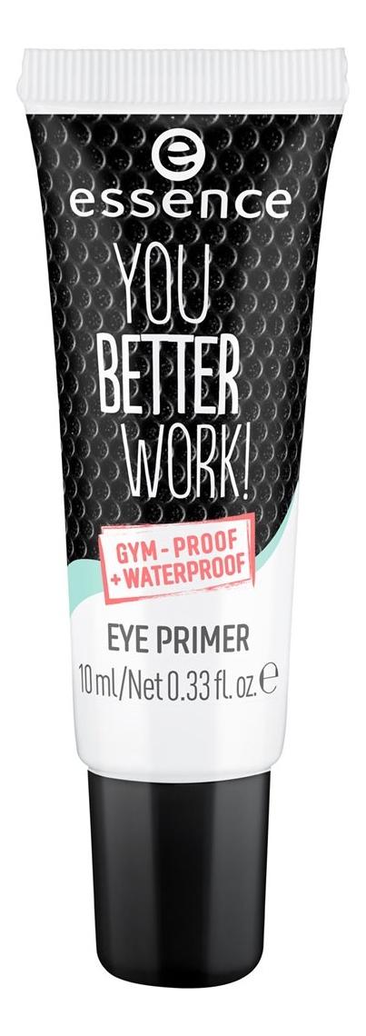 Праймер под тени для век You Better Work! Gum-Proof Waterproof Eye Primer 10мл