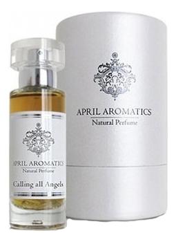 April Aromatics Calling all Angels: парфюмерная вода 30мл april aromatics bohemian spice парфюмерная вода 30мл