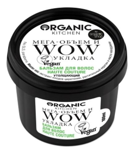 Бальзам для волос Мега-объем и WOW укладка Organic Kitchen Haute Couture 100мл бальзам organic shop organic kitchen root lifting hair conditioner wow объем объем 100 мл