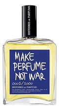 Histoires de Parfums Make Perfume Not War