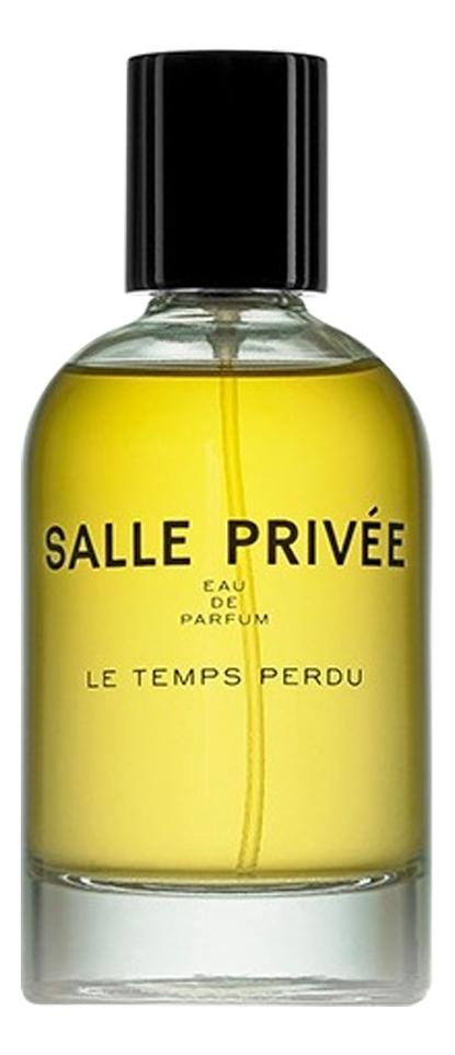 Купить Le Temps Perdu: парфюмерная вода 100мл, Salle Privee