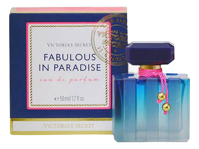 Victorias Secret Fabulous in Paradise : парфюмерная вода 50мл недорого