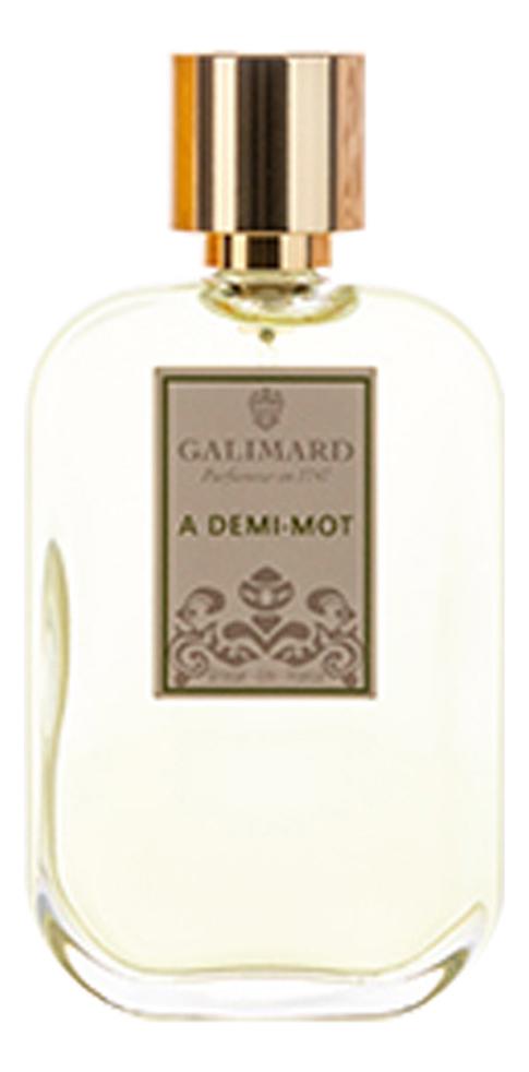 Galimard A Demi-Mot: духи 15мл