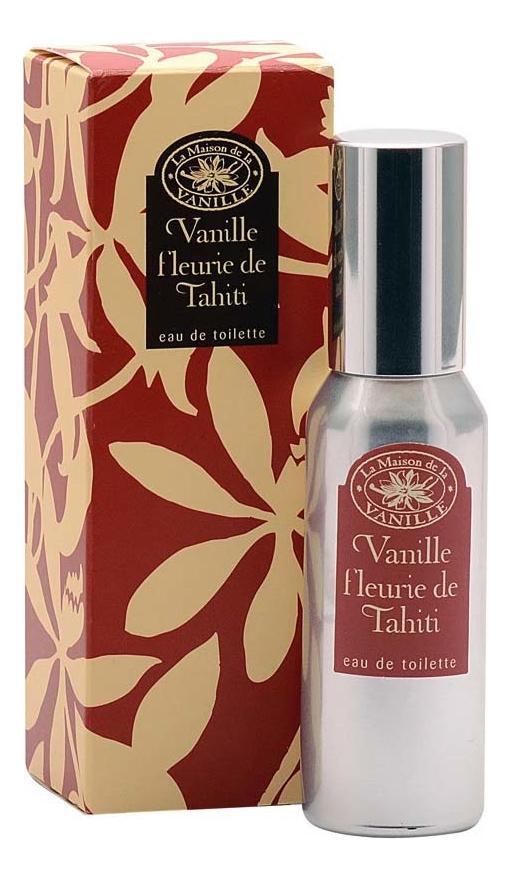 Vanille Fleurie de Tahiti: туалетная вода 30мл