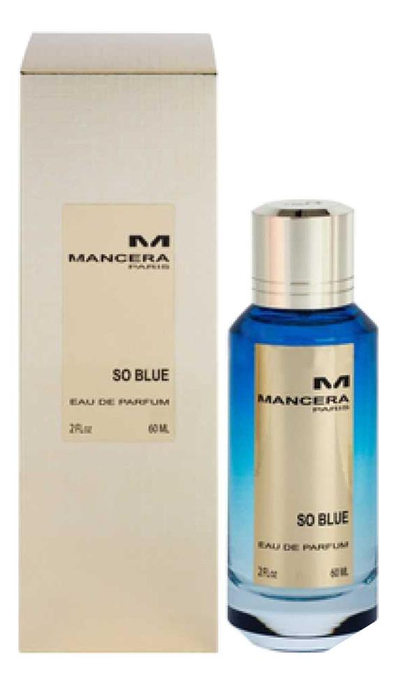 Mancera So Blue: парфюмерная вода 60мл mancera so blue eau de parfum