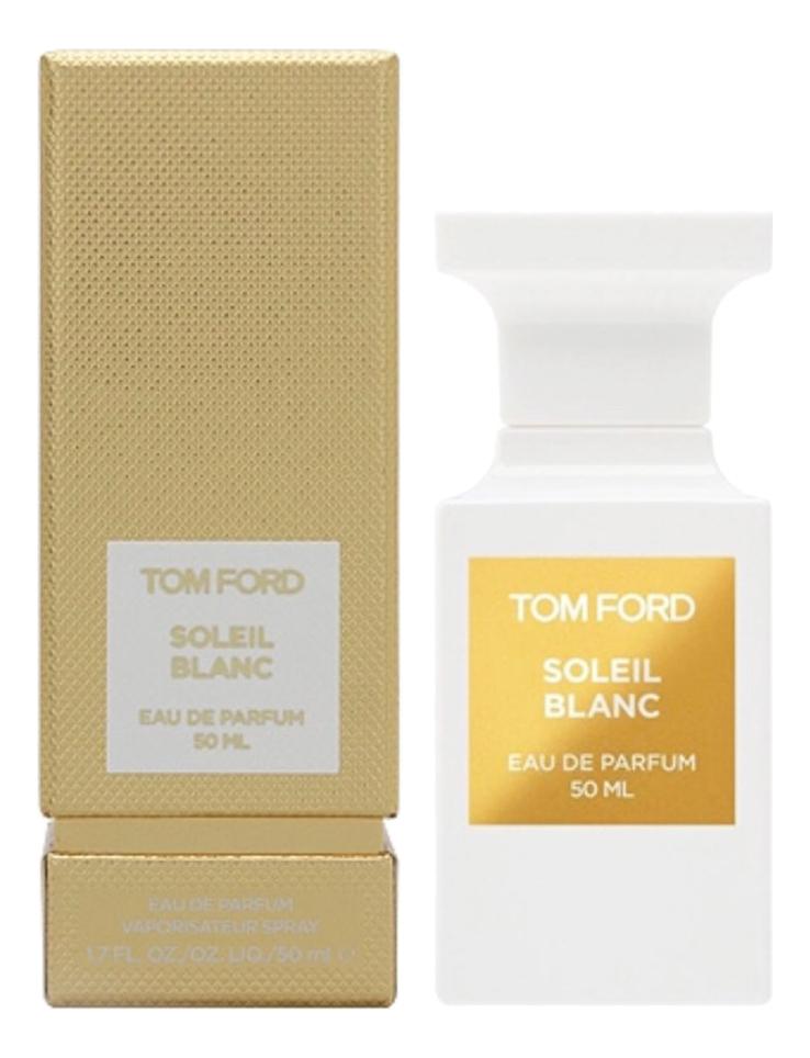 Фото - Tom Ford Soleil Blanc: парфюмерная вода 50мл tom ford fougere d'argent парфюмерная вода 50мл